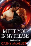 Meet You In My Dreams  Shadow Caster 1