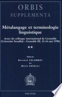 Métalangage et terminologie linguistique actes du colloque international de Grenoble, Université Stendhal-Grenoble III, 14-16 mai 1998