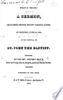 What is Truth  A sermon delivered before Mount Vernon Lodge at Johnson  June 25  1821  On the festival of St  John the Baptist
