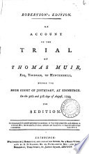 An account of the trial of Thomas Muir     for sedition  Robertson s ed