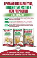 Iifym Flexible Dieting Intermittent Fasting Meal Prep 3 Books In 1 Bundle