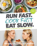 Run Fast. Cook Fast. Eat Slow. Book