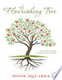 The Flourishing Tree  Cultivating a Life of Faith Book PDF