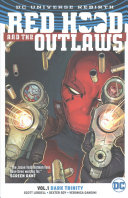 Red Hood and the Outlaws Vol  1  Dark Trinity  Rebirth