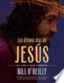 Los   ltimos d  as de Jes  s  The Last Days of Jesus