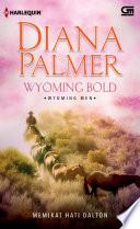 Wyoming Bold   Memikat Hati Dalton
