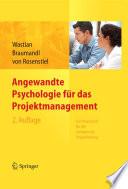 Angewandte Psychologie f  r das Projektmanagement  Ein Praxisbuch f  r die erfolgreiche Projektleitung