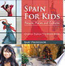 Spain For Kids  People  Places and Cultures   Children Explore The World Books