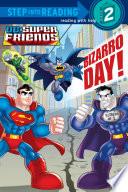 Bizarro Day   DC Super Friends