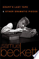 Krapp s Last Tape and Other Dramatic Pieces
