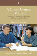 A Short Course in Writing: Composition, Collaborative Learning, and Constructive Reading
