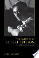 The Invention Of Robert Bresson book