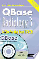QBase Radiology: Volume 3, MCQs in Physics and Ionizing Radiation for the FRCR