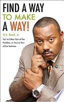 Find a Way to Make a Way!
