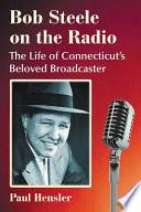 Bob Steele on the Radio Book PDF
