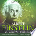 Albert Einstein   The Genius Who Failed School   Biography Book Best Sellers   Children s Biography Books