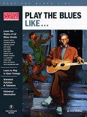 Play the Blues Like