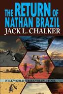 The Return of Nathan Brazil (Well World Saga