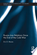 Russia   Iran Relations Since the End of the Cold War