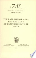 The Late Middle Ages and the Dawn of Humanism Outside Italy