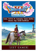 Dragon Quest Xi Echoes Of An Elusive Age Game Switch Pc Gameplay Armor Battles Bosses Tips Guide Unofficial