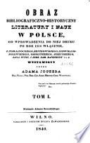 Obraz bibliograficzno-historyczny literatury i nauk w Polsce