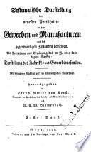 Systematische Darstellung der neuesten Fortschritte in den Gewerben und Manufacturen und des gegenwärtigen Zustandes derselben