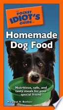 The Pocket Idiot s Guide to Homemade Dog Food
