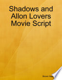 Shadows and Allon Lovers Movie Script