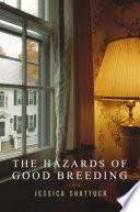 The Hazards of Good Breeding  A Novel