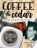 Coffee and Cedar
