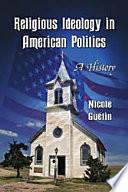 Religious Ideology in American Politics