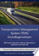 TMS Transportation Management System Grundlagenwissen: Microsoft Dynamics 365 for Operations / Microsoft Dynamics AX 2012 R3