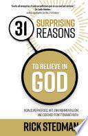 31 Surprising Reasons to Believe in God