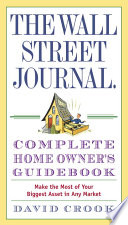 The Wall Street Journal  Complete Home Owner s Guidebook