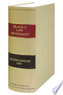 A Law Dictionary Containing Definitions of the Terms and Phrases of American and English Jurisprudence  Ancient and Modern