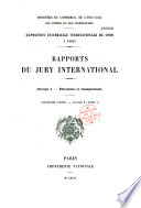 Minist  re du commerce  de l industrie  des postes et des t  l  graphes  Exposition universelle internationale de 1900     Paris  Rapports du jury international