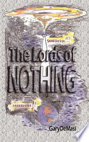 The Lords Of Nothing : gave you reality- and only half of you...