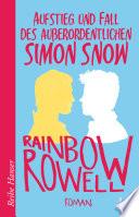 Aufstieg und Fall des au  erordentlichen Simon Snow Roman