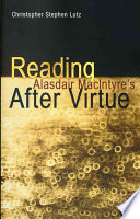 Reading Alasdair MacIntyre s After Virtue