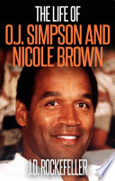 The Life of O J  Simpson and Nicole Brown