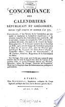 Concordance des calendriers républicain et grégorien, depuis 1793 jusques et compris l'an xiv ...