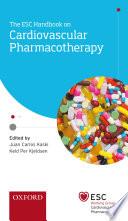 The ESC Handbook On Cardiovascular Pharmacotherapy : recent guidelines in cardiovascular pharmacology, and containing...