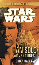 The Han Solo Adventures Star Wars Legends