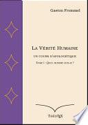 La Vérité Humaine, un cours d'apologétique, volume I