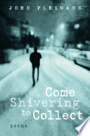 Come Shivering to Collect: Poems