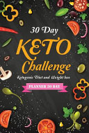30 Day Keto Challenge Ketogenic Diet And Weight Loss Planner 30 Day