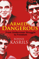 Armed and Dangerous The First Hand Account Of Kasrils S