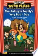 The Antonym Family s Very Bad  Day