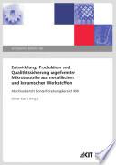 Entwicklung, Produktion und Qualitätssicherung urgeformter Mikrobauteile aus metallischen und keramischen Werkstoffen